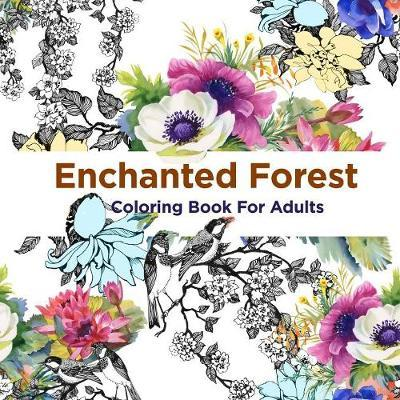 - Enchanted Forest Coloring Book For Adults : Smile Publishers : 9781950171545