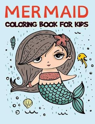 Mermaid Coloring Book For Kids Smile Publishers 9781950171644