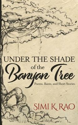Under the Shade of the Banyan Tree