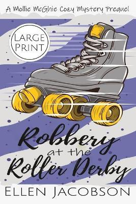Robbery at the Roller Derby