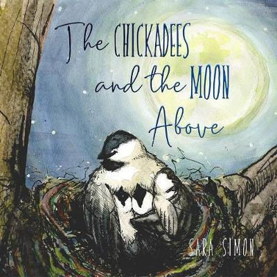 The The Chickadees and The Moon Above