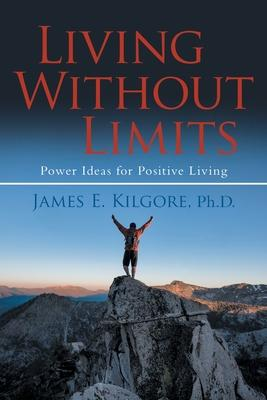 Living Without Limits  Power Ideas for Positive Living