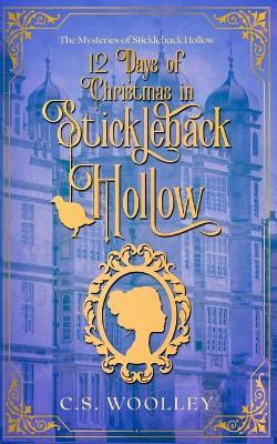 12 Days of Christmas in Stickleback Hollow
