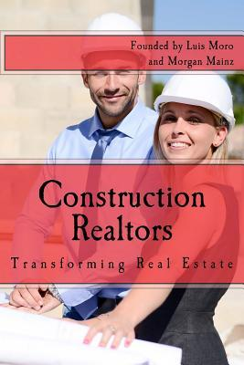 Construction Realtors: Transforming Real Estate