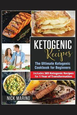 Ketogenic Recipes : The Ultimate Ketogenic Cookbook for Beginners - Includes 365 Ketogenic Recipes for 1 Year of Transformation
