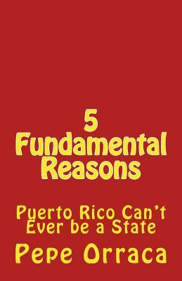 5 Fundamental Reasons  Puerto Rico Can't Ever Be a State