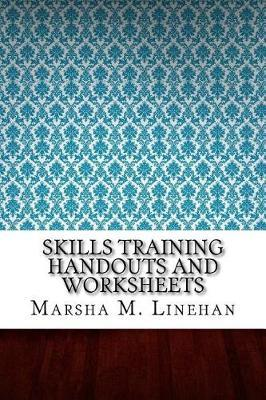 Skills Training Handouts and Worksheets