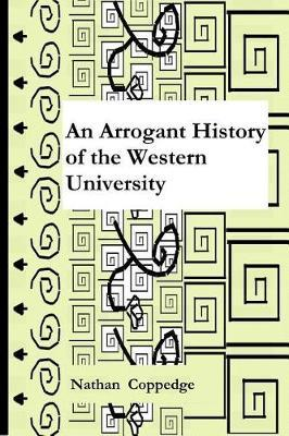 An Arrogant History of the Western University