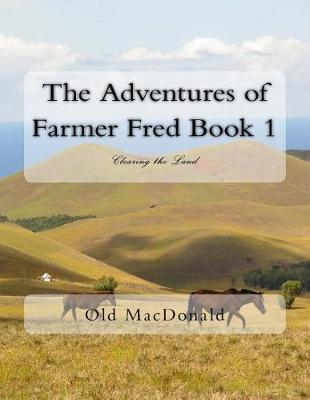 The Adventures of Farmer Fred Book 1