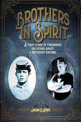 Brothers in Spirit  A True Story of Friendship, 150 Years Apart, 2 Different Nations