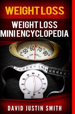 Weight Loss : Weight Loss Mini Encyclopedia