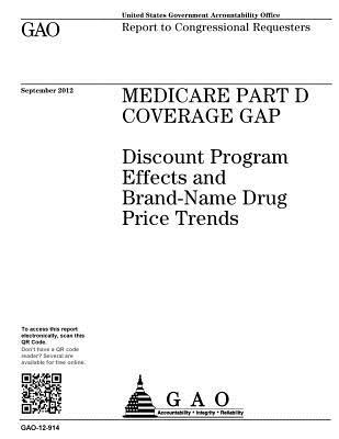 Medicare Part D Coverage Gap: Discount Program Effects and Brand-Name Drug Price Trends: Report to Congressional Requesters.