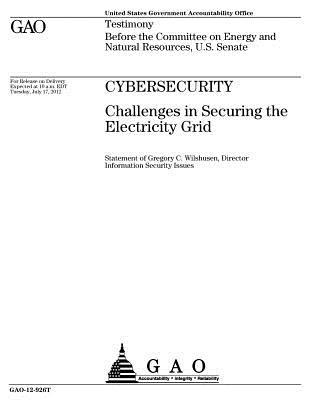 Cybersecurity  Challenges in Securing the Electricity Grid Testimony Before the Committee on Energy and Natural Resources, U.S. Senate