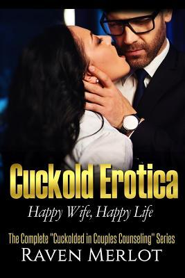 The Complete Cuckolded in Couples Counseling Series  Happy Wife, Happy Life