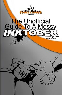 The Unofficial Guide To A Messy Inktober, Year One