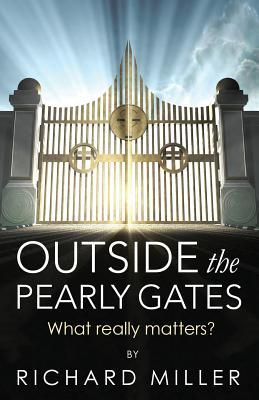 Outside the Pearly Gates  What Really Matters?