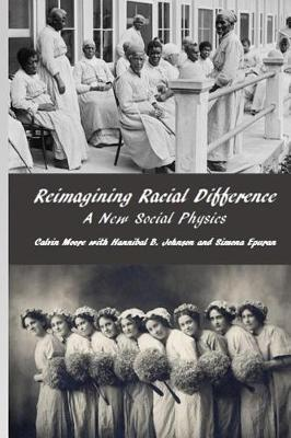 Reimagining Racial Difference  A New Social Physics