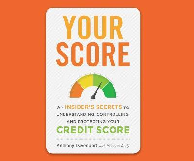 Thebridgelondon-ils.co.uk Your Score : An Insider's Secrets to Understanding, Controlling, and Protecting Your Credit Score image