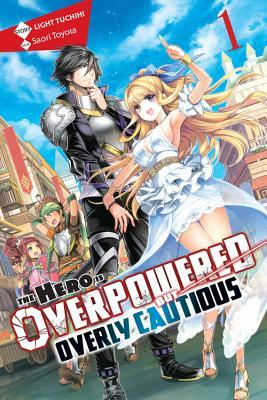 The Hero Is Overpowered but Overly Cautious, Vol. 1 (light novel)