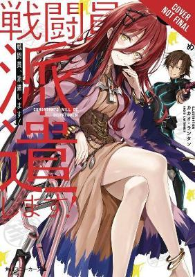 Combatants Will Be Dispatched!, Vol. 3 (light novel)