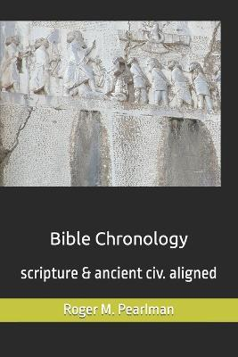 Bible Chronology  Noach, Abraham, Moses, Ezra.. scripture & ancient civ. aligned