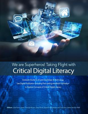 We Are Superheros! Taking Flight with Critical Digital Literacy