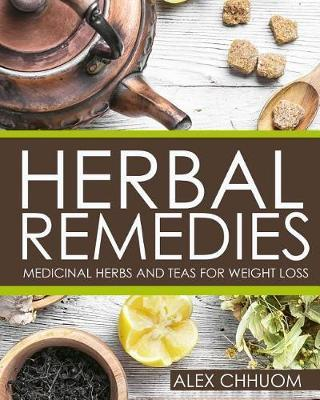 Herbal Remedies  Medicinal Herbs and Teas for Weight Loss