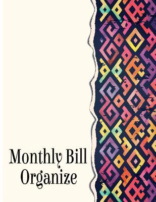 Monthly Bill Organizer: Weekly Bill Organizer, Financial Planning, Budget Planning 146pages Jumbo-Sized 8.5x11