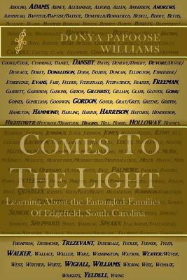 Comes to the Light  Learning about the Entangled Families of Edgefield, South Carolina