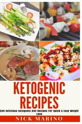 Ketogenic Recipes : 205 Delicious Ketogenic Diet Recipes for Quick & Easy Weight Loss