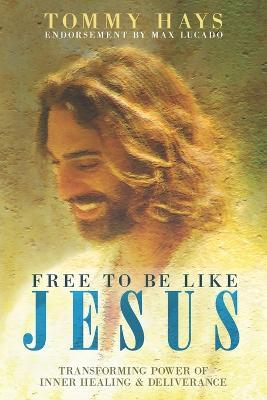 Free to Be Like Jesus! (Revised 3rd Edition)