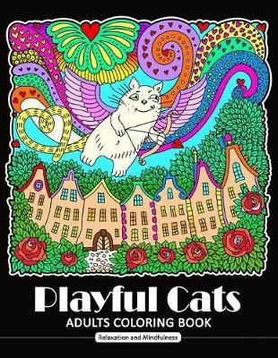 Playful Cat Coloring Book for Adults: Cat and Kitten Coloring Book for All Ages (Zentangle and Doodle Design)