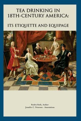 Tea Drinking in 18th Century America  Its Etiquette and Equipage