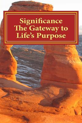 Significance The Gateway to Life's Purpose