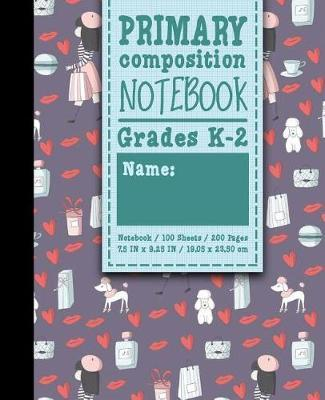 Primary Composition Notebook : Grades K-2: Primary Composition Early Writing Books, Primary Composition Workbook, 100 Sheets, 200 Pages, Cute Paris Cover