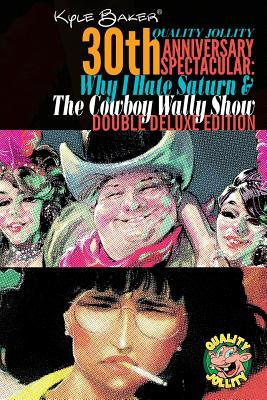 Why I Hate Saturn & the Cowboy Wally Show Double Deluxe Edition  Quality Jollity 30th Anniversary Spectacular