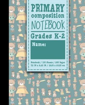 Primary Composition Notebook  Grades K-2 Kids School Exercise Books, Primary Composition K2, 100 Sheets, 200 Pages, Cute Teddy Bear Cover
