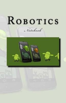 Robotics  Notebook 5.06x 7.81 150 Lined Pages Durable Glossy Softcover