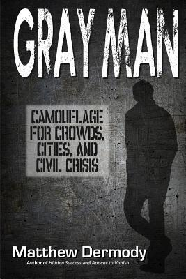 Gray Man : Camouflage for Crowds, Cities, and Civil Crisis