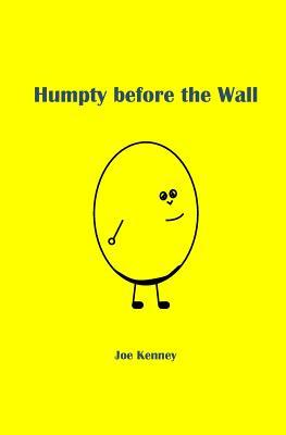 Humpty Before the Wall