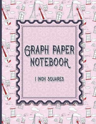 Graph Paper Notebook  1 Inch Squares Blank Graphing Paper - Square Grid Planner, Perfect For The School Or Office!