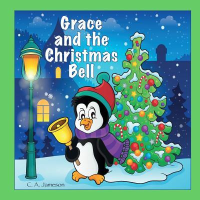Grace and the Christmas Bell (Personalized Books for Children)