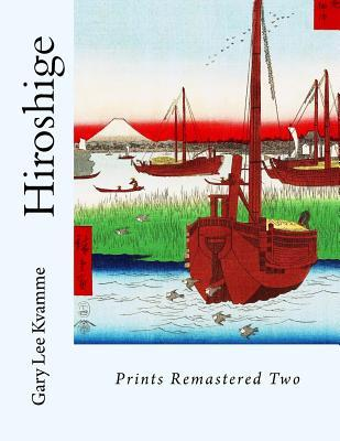 Hiroshige  Prints Remastered Two