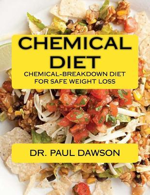 Chemical Diet : Chemical-Breakdown Diet for Safe Weight Loss