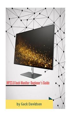 Hp23.8 Inch Monitor  Beginner's Guide