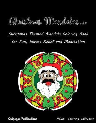 Christmas Mandalas Vol 2  Christmas Themed Mandala Coloring Book for Fun, Stress Relief and Meditation