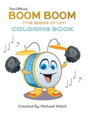 Available For Download Pdf Epub Kindle Boom Boom The Bass Drum Coloring Book The Official Coloring Book Luitahamti Over Blog Com