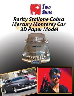 Rarity Stallone Cobra Mercury Monterey Car 3D Paper Model  How to Build Own Exact Copy of the Cobra Mercury Monterey Car for Children and Adults Papercraft