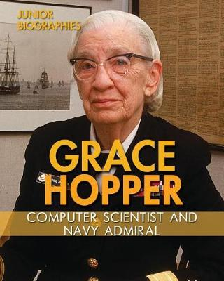 Grace Hopper  Computer Scientist and Navy Admiral