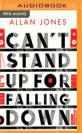 Can'T Stand Up for Falling Down  Rock 'n' Roll War Stories